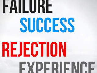 Success, failure, rejection, experience.