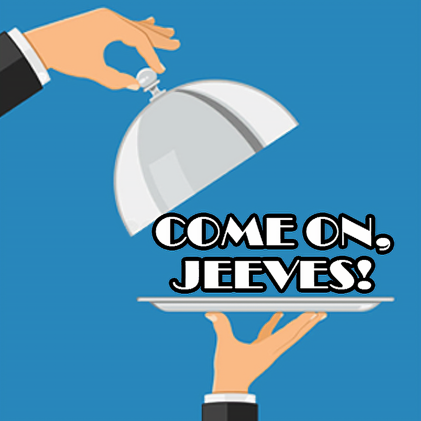 Come On, Jeeves!