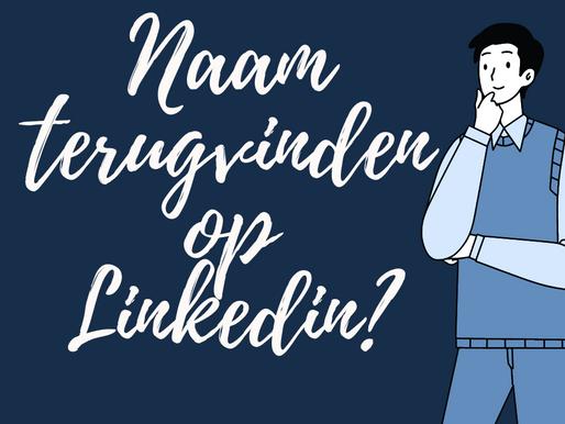Naam van iemand vergeten op LinkedIn? Zo vind je 'm terug!