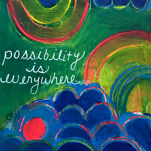 Possibility is Everywhere, 4 x 4 on cradled wood