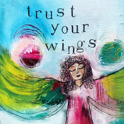 Trust Your Wings, 6 x 6 on cradled wood