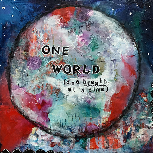 "ONE WORLD 10"" x 10"" on gessoboard"
