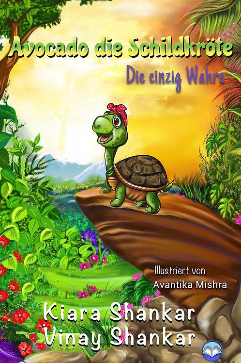 Avocado die Schildkröte: Die einzig Wahre (German Edition)