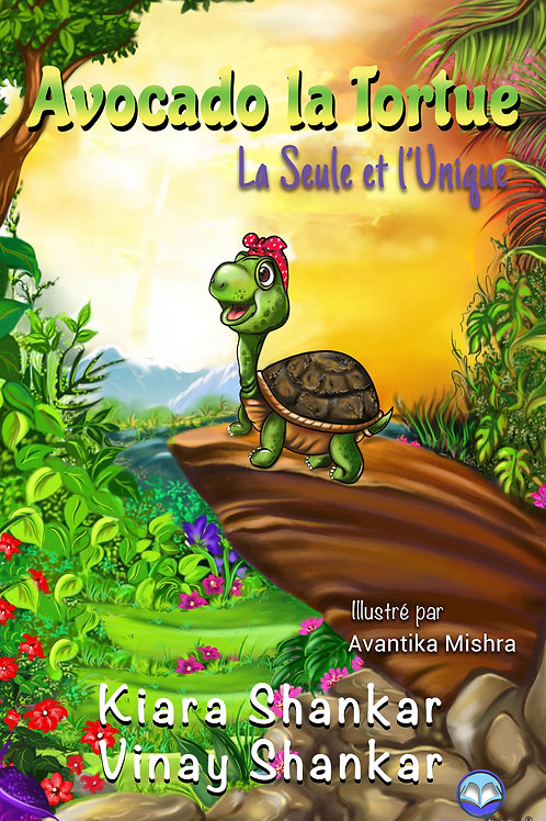 Avocado la Tortue: La Seule et l'Unique (French Edition)
