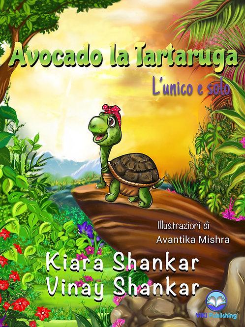 Avocado la Tartaruga: L'unico e solo (Italian Edition)