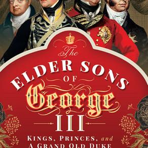 'Elder Sons of George III' by Catherine Curzon