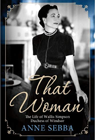 'That Woman: The Life of Wallis Simpson, Duchess of Windsor' by Anne Sebba