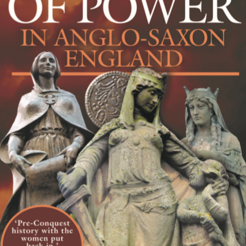'Women of Power in Anglo-Saxon England' by Annie Whitehead