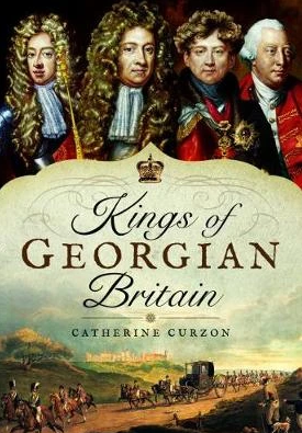 Born 2 Rule: 'Kings of Georgian Britain' by Catherine Curzon