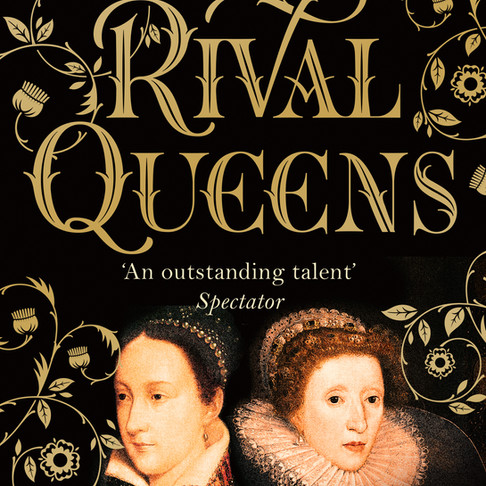 'Rivals Queens: The Betrayal of Mary Queen of Scots' by Kate Williams