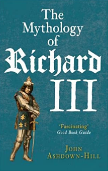 The Mythology of Richard III: Famous or Infamous?