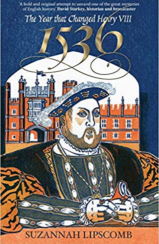 '1536: The Year That Changed Henry VIII' by Suzannah Lipscomb