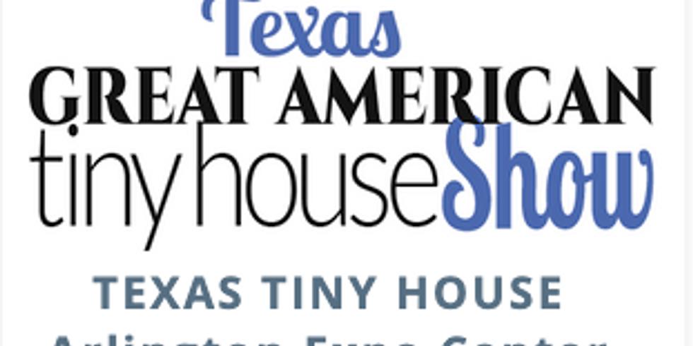Great American Tiny House Festival (Arlington, TX)