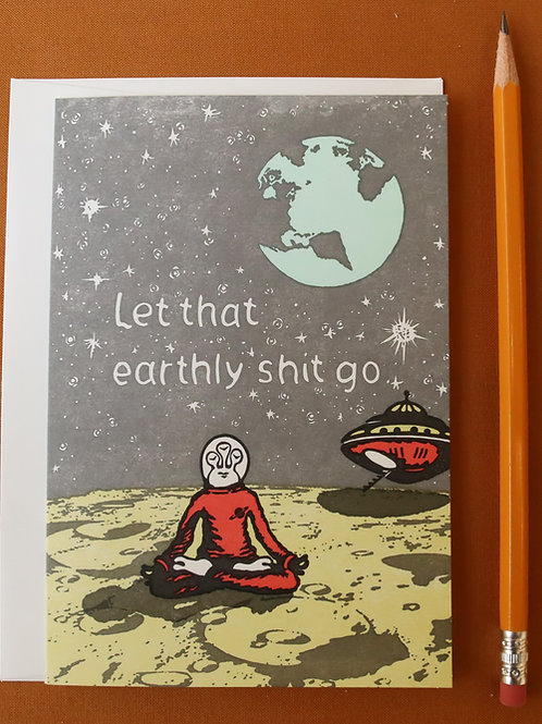 Let that earthly shit go