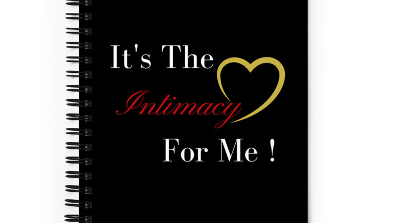 It's The Intimacy For Me Journal