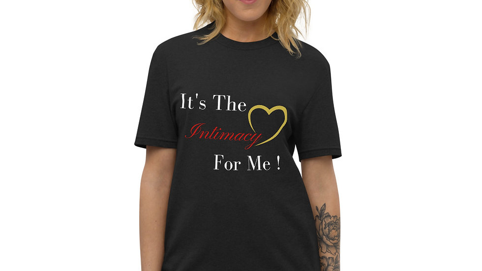 It's The Intimacy For Me Classic Tee
