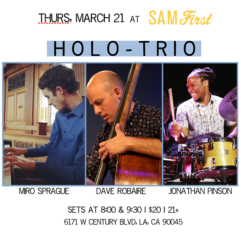 HOLO-TRIO feat. Sprague, Robaire, & Pinson