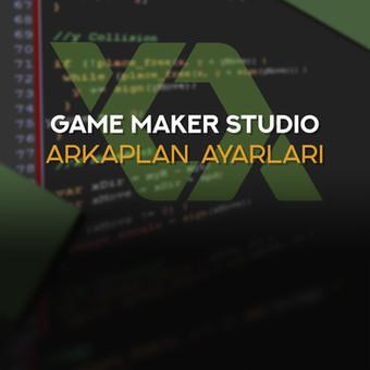 Game maker: Studio ArkaPlan Ayarları