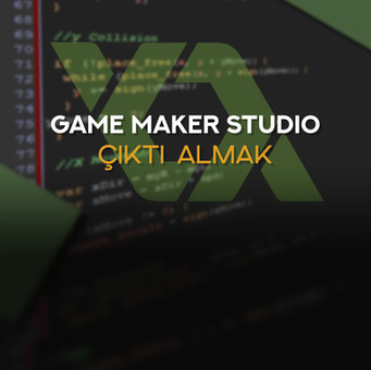 Game Maker Studio: Çıktı Almak