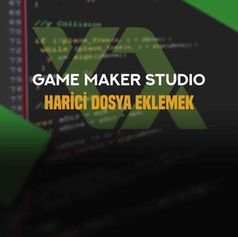 Game Maker: Harici Dosya Eklemek