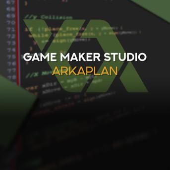 Game Maker: Studio ArkaPlaN