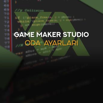 Game maker: Studio Oda Ayarları