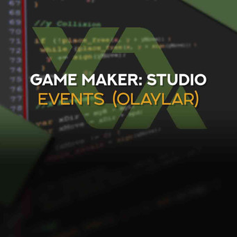 GameMaker: Studio 1 Events (Olaylar)