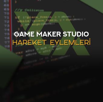GameMAker Studio: Hareket Eylemlerİ