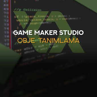 GameMaker Studio: Obje Tanımlama