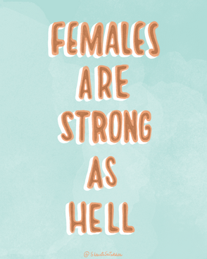 Females are strong