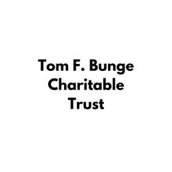 Tom F. Bunge Charitable Trust