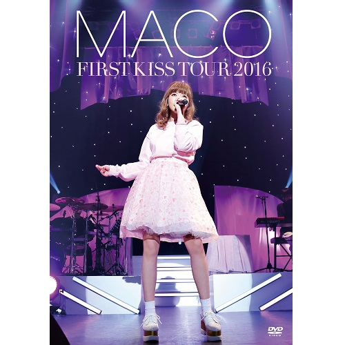 MACO「FIRST KISS TOUR 2016」