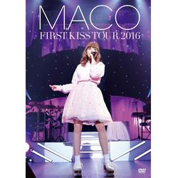 MACO「FIRST KISS TOUR 2016」