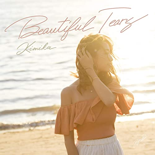 KIMIKA「Beautiful Tears」
