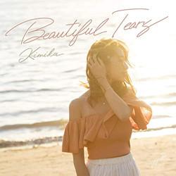 KIMIKA「Beautiful Tears」