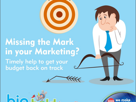 Missing the Mark in your Marketing? Timely help to get your budget back on track.