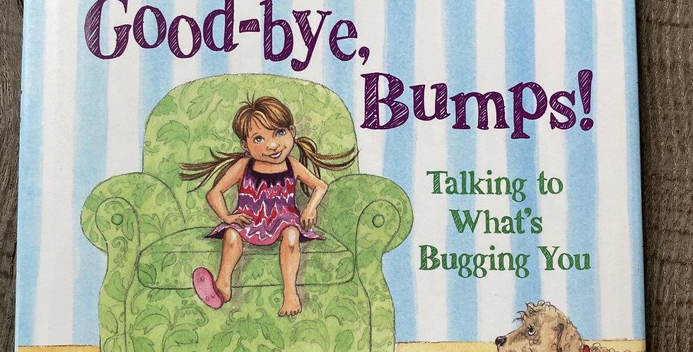 Good-bye Bumps by Dr. Wayne W. Dyer