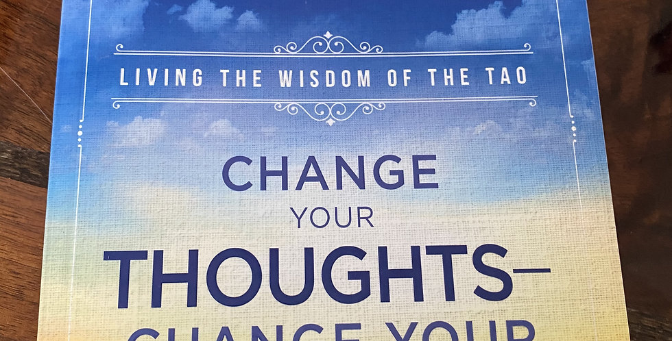 Change Your Thoughts Change Your Life