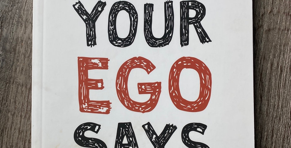 Sh&t Your Ego Says by James McCrae