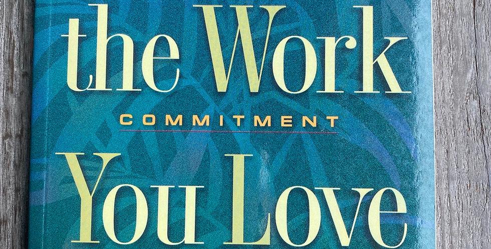Creating The Work You Love by Rick Jarow