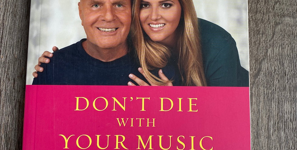 Don't Die With Your Music Still in You