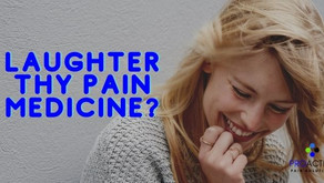 Laughter Thy Pain Medicine?