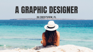 Being a Graphic Designer in Crestview, Fl