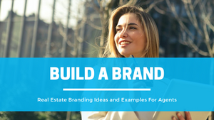 Real Estate Branding Ideas and Examples For Agents