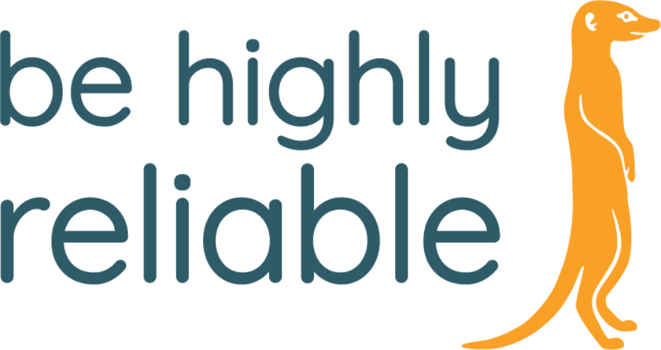 Be Highly Reliable