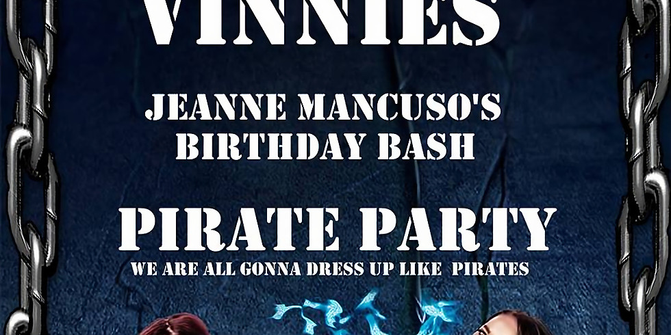 Jeanne's Birthday Pirate Party! - $10 Cover