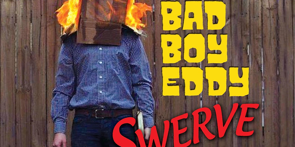 Bad Boy Eddie! - Free Show