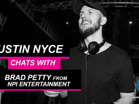 Interview with DJ Justin Nyce from FWD Hospitality Group & NPi Entertainment