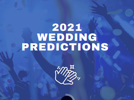 2021 Wedding Predictions!