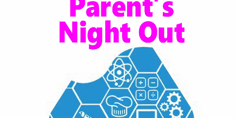 IDEA Lab Parents Night Out *CHC Families Only -- RSVP before July 1st